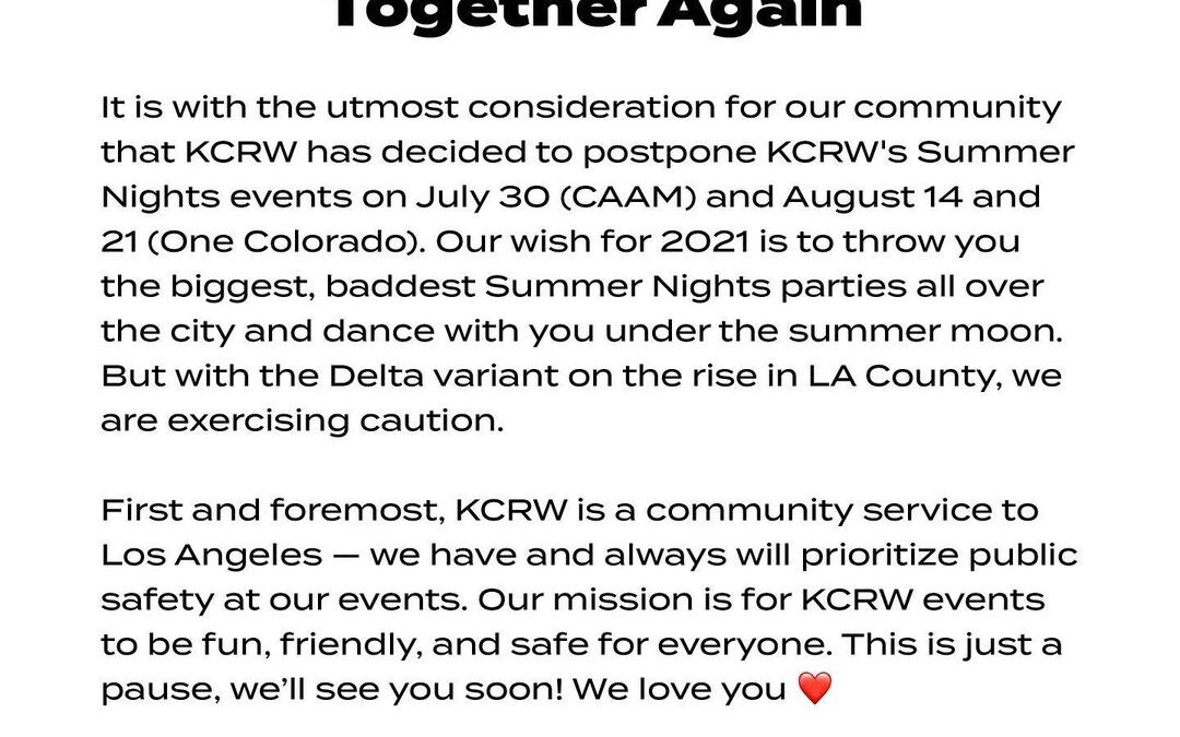 As you may have heard, KCRW has decided to postpone their first three Summer Nights events, including the one that was t…